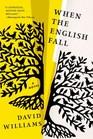 When the English Fall A Novel