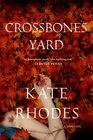 Crossbones Yard (Alice Quentin, Bk 1)