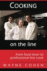 Cooking On The Line From Food Lover to Professional Line Cook