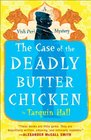 The Case of the Deadly Butter Chicken: (Vish Puri, Bk  3)