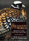 The Pheasants of the World Biology and Natural History