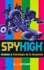 Spyhigh Episodio 3 Estrategia de La Serpiente