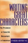 Writing Great Characters  The Psychology of Character Development in Screenplays