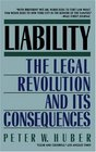 Liability The Legal Revolution and Its Consequences