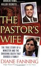 The Pastor's Wife The True Story of a Minister and the Shocking Death that Divided a Family