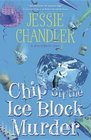 Chip Off the Ice Block Murder (A Shay O'Hanlon Caper)