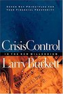 Crisis Control For 2000 and Beyond:  Boom or Bust? : Seven Key Principles to Surviving the Coming Economic Upheaval