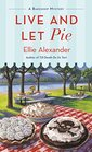 Live and Let Pie (Bakeshop, Bk 9)