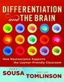 Differentiation and the Brain How Neuroscience Supports the Learner-Friendly Classroom