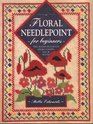 Floral Needlepoint for Beginners: Decorative Designs for Spring, Summer, Fall  Winter