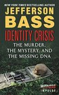 Identity Crisis The Murder the Mystery and the Missing DNA