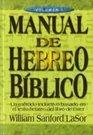 Manual de Hebreo Biblico Volumen 1 / Manual of Biblical Hebrew