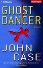 Ghost Dancer A Novel