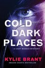 Cold Dark Places (Cady Maddix Mystery)