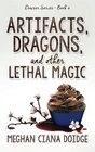 Artifacts, Dragons, and Other Lethal Magic (Dowser, Bk 6)