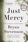 Just Mercy;  A Story of Justice and Redemption