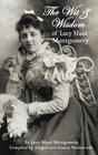 The Wit  Wisdom of Lucy Maud Montgomery