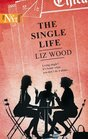 The Single Life (Harlequin Next, No 39)