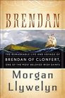 Brendan The Remarkable Life and Voyage of Brendan of Clonfert