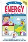 Janice VanCleave's Energy for Every Kid Easy Activities That Make Learning Science Fun