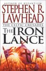 The Iron Lance (The Celtic Crusades, Book 1)