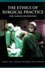 The Ethics of Surgical Practice Cases Dilemmas and Resolutions