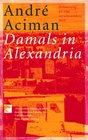 Damals in Alexandria Erinnerung an eine verschwundene Welt