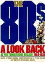 The 80s: A Look Back at the Tumultuous Decade, 1980-1989
