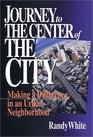 Journey to the Center of the City: Making a Difference in an Urban Neighborhood