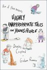 Highly Inappropriate Tales for Young People Douglas Coupland and Graham Roumieu