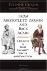 From Aristotle to Darwin  Back Again A Journey in Final Causality Species and Evolution