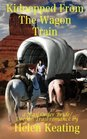 Kidnapped From The Wagon Train: A Mail Order Bride/Oregon Trail Christian Romance Novella