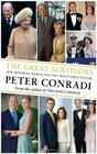 The Great Survivors: How Monarchy Made It Into the Twenty-First Century. Peter Conradi