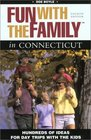 Fun with the Family in Connecticut 4th Hundreds of Ideas for Day Trips with the Kids