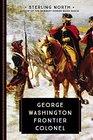 George Washington Frontier Colonel