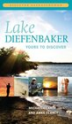 Lake Diefenbaker Yours to Discover