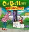 One Big Happy Nice Costs Extra