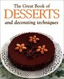 The Great Book of Desserts: Small Desserts, Creams, Custards and Mousses, Crepes and Omelettes, Pies and Cakes, Ices and Frozen Desserts, Fried Desserts