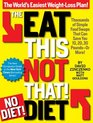 The Eat This Not That No-Diet Diet The World's Easiest Weight-Loss Plan