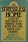 The Stressless Home A Step by Step Guide to Turning Your Home into the Haven You Deserve