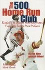 The 500 Home Run Club  Baseball's 16 Greatest Home Run Hitters from Babe Ruth to Mark McGwire