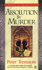 Absolution by Murder (Sister Fidelma, Bk 1)