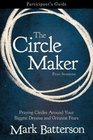 The Circle Maker Participant's Guide Praying Circles Around Your Biggest Dreams and Greatest Fears