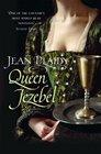 Queen Jezebel (Medici Trilogy, Bk 3)