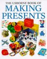 The Usborne Book of Making Presents (How to Make Series)