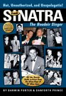 Frank Sinatra The Boudoir Singer All the Gossip Unfit to Print from the Glory Days of Ol' Blue Eyes