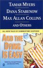 And the Dying is Easy: All-New Tales of Summertime Suspense