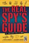 The Real Spy's Guide to Becoming a Spy