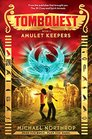 Amulet Keepers (TombQuest, Bk 2)