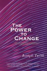 The Power to Change The Shadow Side of Idealism